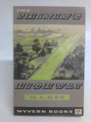 £6.90 • Buy The Shining Highway (H. L Gee - 1956) (ID:08832)
