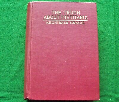 1913 1st Edition Book The Truth About The Titanic By Survivor Archibald Gracie  • 6£