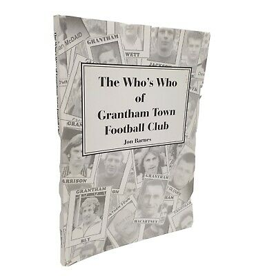 £10 • Buy The Who's Who Of Grantham Town Football Club By: Barnes, Jonathan M.
