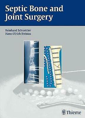 Schnettler, R: Septic Bone And Joint Surgery, Reinhard Schnettler,  Hardback • 123.95£