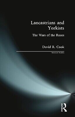 Lancastrians And Yorkists : The Wars Of The Roses By D. R. Cook • 2.96£