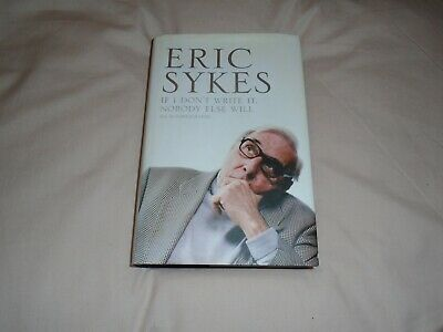 Eric  Sykes   Book /if  You  Dont Write  It  Nobody  Else  Will  /signed? • 3£