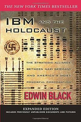 IBM And The Holocaust: The Strategic Alliance Between Nazi Ger .9780914153276, • 77.20£