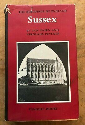 The Buildings Of England - Sussex  Nikolaus PEVSNER And Ian NAIRN 1965 First • 14.95£