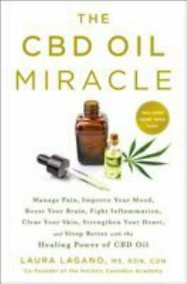 The CBD Oil Miracle : Manage Pain, Improve Your Mood, Boost Your Brain, Fight... • 6.18£