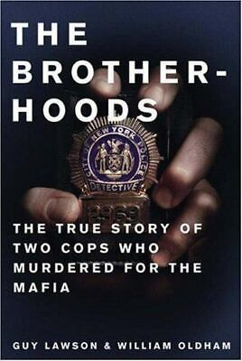 The Brotherhoods : The True Story Of Two Cops Who Murdered For The Mafia • 3.08£