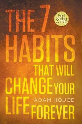 AU28.13 • Buy The 7 Habits That Will Change Your Life Forever By Adam Houge
