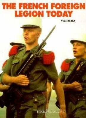 £4.94 • Buy The French Foreign Legion Today By Yves Debay