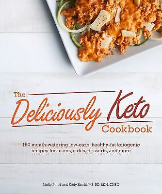 $5.62 • Buy The Deliciously Keto Cookbook : 150 Mouth-Watering Low-carb, Healthy-fat...