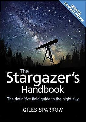 The Stargazer's Handbook An Atlas Of The Night Sky, Sparrow, Giles,  Paperback • 11.27£