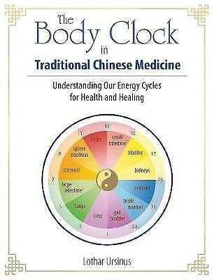 The Body Clock In Traditional Chinese Medicine, Ursinus, Lothar,  Paperback • 8.18£