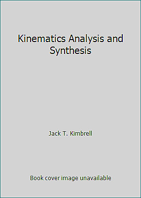 $5.27 • Buy Kinematics Analysis And Synthesis By Jack T. Kimbrell