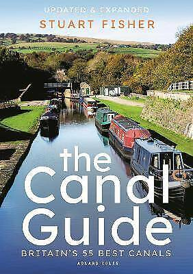 The Canal Guide Britain's 55 Best Canals, Fisher, Stuart,  Paperback • 14.65£