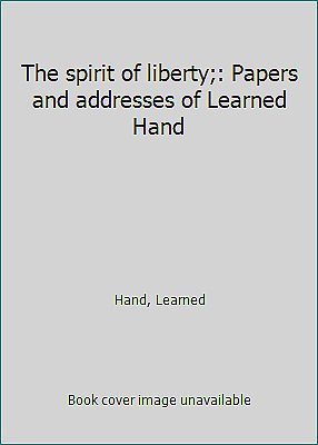 £12.17 • Buy The Spirit Of Liberty;: Papers And Addresses Of Learned Hand By Hand, Learned