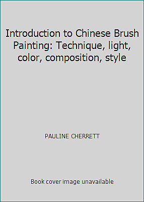 £3.08 • Buy Introduction To Chinese Brush Painting: Technique, Light, Color, Composition,...