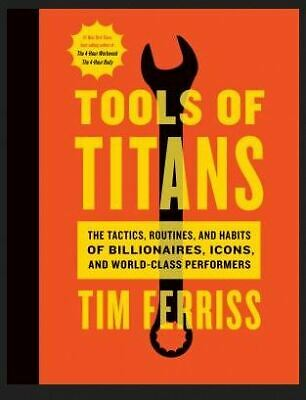 AU5.16 • Buy Tools Of Titans: The Tactics, Routines, And Habits Of Billionaires, Icons