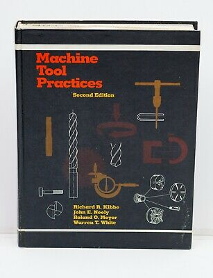 $8 • Buy MACHINE TOOL PRACTICES Hardcover (Neely Kibbe Meyer White) 2nd Edition 1982