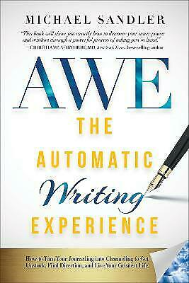 The Automatic Writing Experience AWE How To Turn Your Journaling Into Channeling • 17.08£