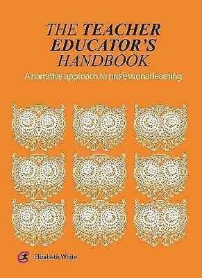 £16.79 • Buy The Teacher Educator's Handbook A Narrative Approach To Professional Learning Cr