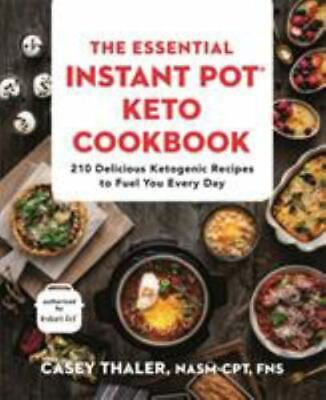 $4.97 • Buy The Essential Instant Pot? Keto Cookbook : 210 Delicious Ketogenic Recipes To...