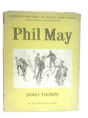 £11.40 • Buy English Masters Of Black-and-White, Phil May (James Thorpe - 1948) (ID:16830)