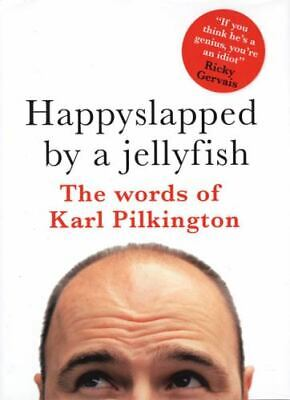 £2.97 • Buy Happyslapped By A Jellyfish : The Words Of Karl Pilkington By Karl Pilkington