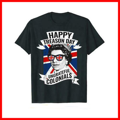 $12.99 • Buy Happy Treason Day Ungrateful Colonials Funny 4th Of July T Shirt Men