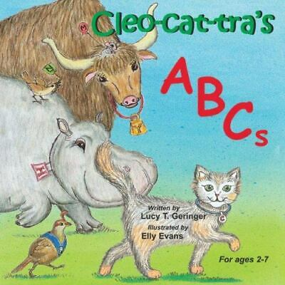 £14.15 • Buy Cleo-Cat-Tra's Abcs By Lucy T. Geringer