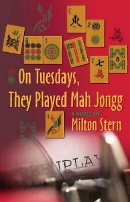 $4.09 • Buy On Tuesdays, They Played Mah Jongg By Milton Stern