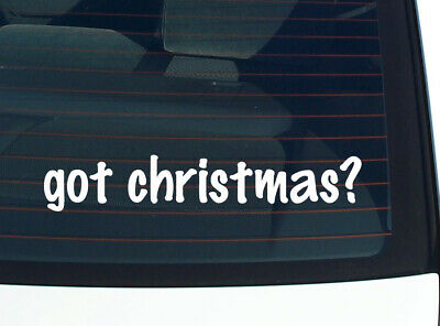 £1.73 • Buy Got Christmas? HOLIDAY CHRISTIAN JESUS FUNNY CAR DECAL BUMPER STICKER WALL