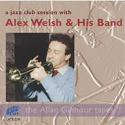 £11.38 • Buy Alex Welsh And His B A Jazz Club Session With Alex Welsh And His Band CD B400b