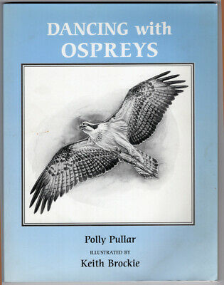 £29.50 • Buy DANCING WITH OSPREYS Polly Pullar Keith Brockie Limited Ed Signed Pb Vgc