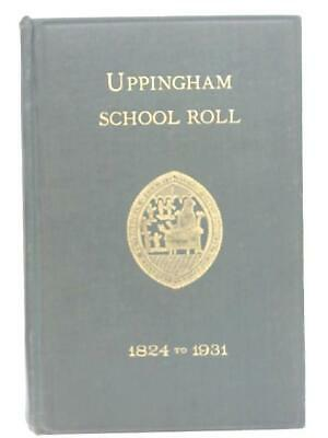 £9.69 • Buy Uppingham School Roll, 1824 To 1931 (Unstated - 1932) (ID:15159)