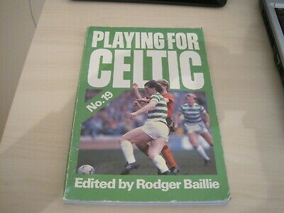 £9.99 • Buy Celtic Fc Book - Playing For Celtic No 19 - Edited By Rodger Baillie