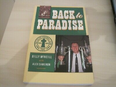 £9.99 • Buy Celtic Fc Paperback Book - Back To Paradise - Billy McNeill With Alex Cameron