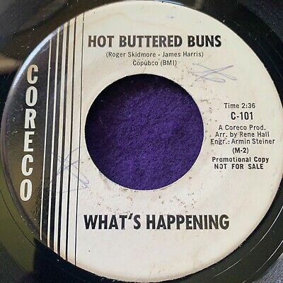 £21.82 • Buy WHAT'S HAPPENING Hot Buttered Buns CORECO 45 Mod Dancer R&B Rare PROMO VG+ HEAR