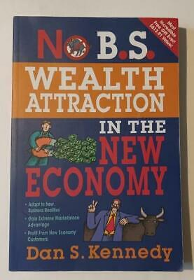 £6.53 • Buy No B.S. Wealth Attraction In The New Economy By Dan Kennedy (2010 Paperback Book