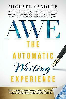£11.72 • Buy The Automatic Writing Experience AWE How To Turn Your Journaling Into Channeling