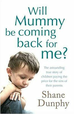 £2.03 • Buy Will Mummy Be Coming Back For Me?,Shane Dunphy