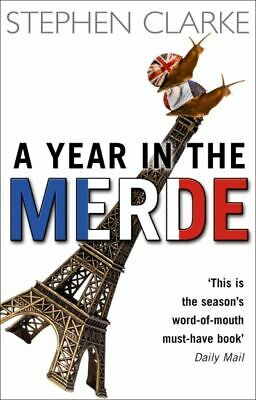 A Year In The Merde By Stephen Clarke (Paperback) Expertly Refurbished Product • 2.65£