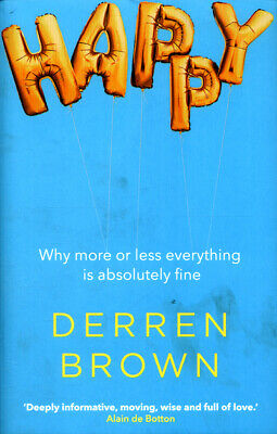 £4.43 • Buy Happy: Why More Or Less Everything Is Absolutely Fine By Derren Brown (Hardback)