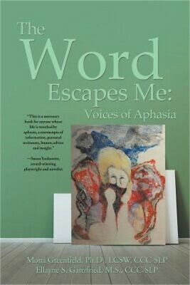£9.05 • Buy The Word Escapes Me: Voices Of Aphasia (Paperback Or Softback)