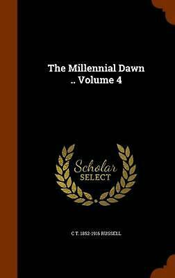 $53.15 • Buy The Millennial Dawn .. Volume 4 By C.T. 1852-1916 Russell (English) Hardcover Bo