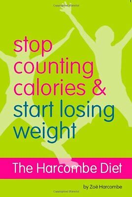The Harcombe Diet - Stop Counting Calories And Start Losing Weight: Diet Book,Z • 2.12£
