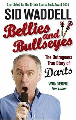 £2.74 • Buy Bellies And Bullseyes: The Outrageous True Story Of Darts,Sid Waddell
