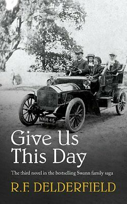 Give Us This Day (The Swann Family Saga: Volume 3),R. F. Delderfield • 5.28£