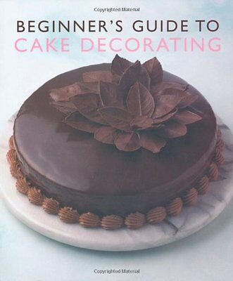 Beginner's Guide To Cake Decorating (Murdoch Books),Murdoch Books • 2.57£