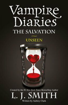 The Vampire Diaries: The Salvation: Unseen: Book 11,L J Smith • 4.80£
