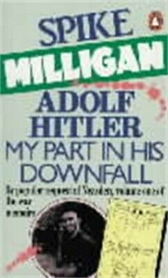 Adolf Hitler, My Part In His Downfall By Spike Milligan (Paperback) Great Value • 3.28£