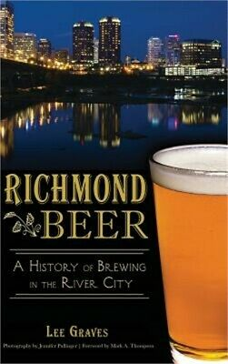 £18.42 • Buy Richmond Beer: A History Of Brewing In The River City (Hardback Or Cased Book)